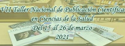 VII Taller Nacional de Publicación Científica en Ciencias de la Salud